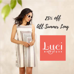 Luci Boutique 25% off All Summer Long